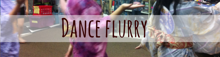 Week 2- Dance Flurry