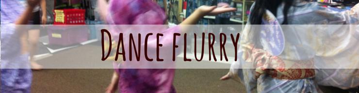 Week 2- Dance Flurry
